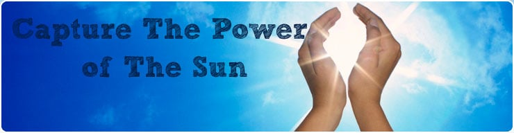 Capture The Power of The Sun